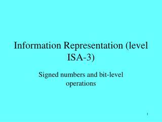 Information Representation (level ISA-3)