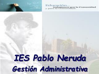 IES Pablo Neruda Gestión Administrativa