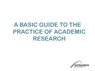 A BASIC GUIDE TO THE PRACTICE OF ACADEMIC RESEARCH