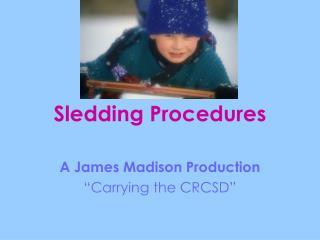 Sledding Procedures