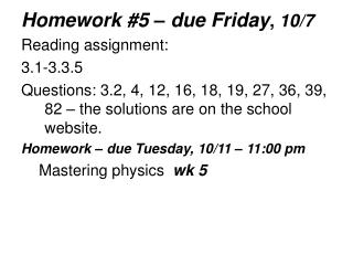 Homework #5 – due Friday ,  10/7 Reading assignment:  3.1-3.3.5