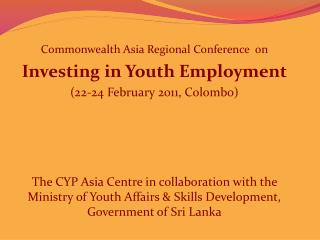 Commonwealth Asia Regional Conference  on  Investing in Youth Employment