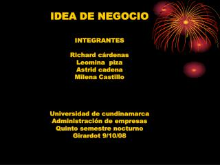 IDEA DE NEGOCIO                                                    INTEGRANTES Richard cárdenas