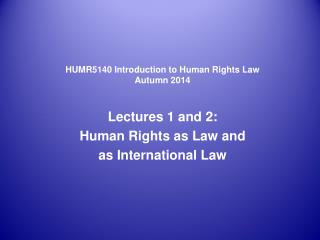 HUMR5140 Introduction to Human Rights Law Autumn 2014