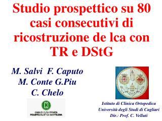 Studio prospettico su 80 casi consecutivi di ricostruzione de lca con TR e DStG