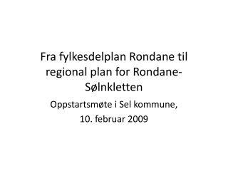 Fra fylkesdelplan Rondane til regional plan for Rondane-Sølnkletten