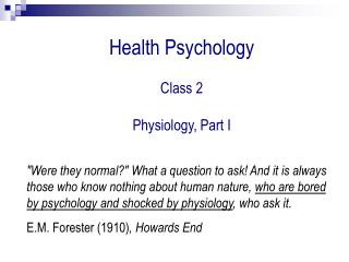 Health Psychology Class 2 Physiology, Part I