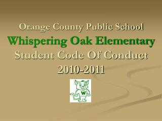 Orange County Public School Whispering Oak Elementary  Student Code Of Conduct 2010-2011