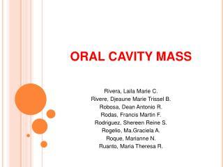 ORAL CAVITY MASS