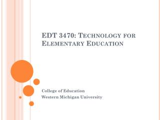 EDT 3470: Technology for Elementary Education