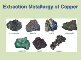 Extraction Metallurgy  of Copper