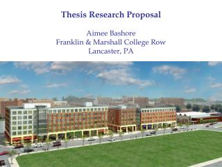 Thesis Research Proposal Aimee Bashore Franklin & Marshall College Row Lancaster, PA