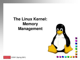 The Linux Kernel:  Memory Management
