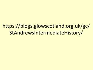 https://blogs.glowscotland.uk/gc/StAndrewsIntermediateHistory/