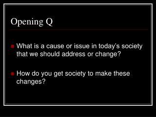 Opening Q