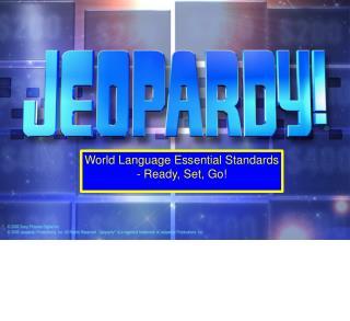 World Language Essential Standards - Ready, Set, Go!
