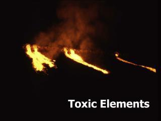 Toxic Elements