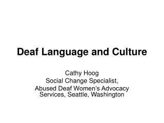 Deaf Language and Culture