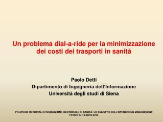 Un  problema dial-a-ride per la minimizzazione dei costi dei trasporti in sanità  Paolo Detti