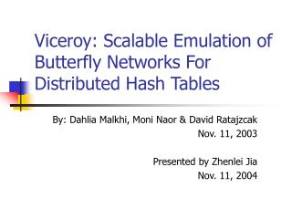 Viceroy: Scalable Emulation of Butterfly Networks For ...