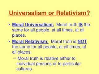 Universalism or Relativism?