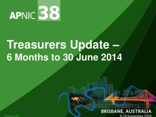 Treasurers Update – 6 Months to 30 June 2014