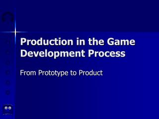 Production in the Game