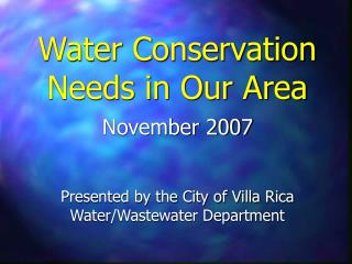 Water Conservation Needs in Our Area