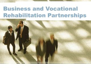 Business and Vocational Rehabilitation Partnerships