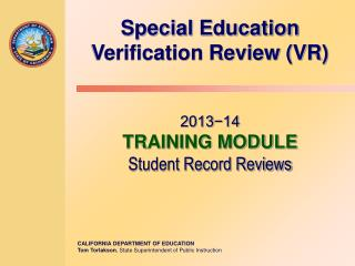 Special Education  Verification Review (VR) 2013−14 TRAINING MODULE Student Record Reviews