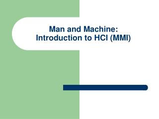 Man and Machine: Introduction to HCI (MMI)