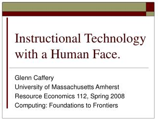 Instructional Technology with a Human Face.