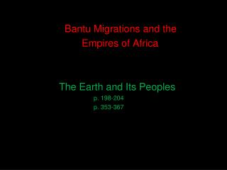 Bantu Migrations and the  Empires of Africa The Earth and Its Peoples