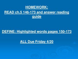 HOMEWORK:  READ ch.5 146-173 and answer reading guide  DEFINE: Highlighted words pages 150-173