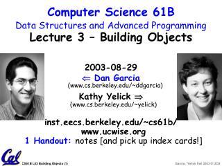 2003-08-29   Dan Garcia (cs.berkeley/~ddgarcia)