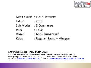 Mata  Kuliah : TI213 -  Internet Tahun :  2012 Sub  Modul : E-Commerce Versi :  1.0.0