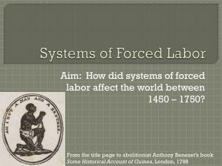 Systems of Forced Labor