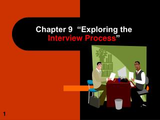 "Chapter 9  ""Exploring the  Interview Process """
