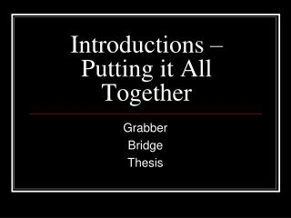 Introductions – Putting it All Together