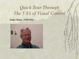 Quick Tour Through  The 5 S's of Visual Control