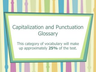 Capitalization and Punctuation Glossary