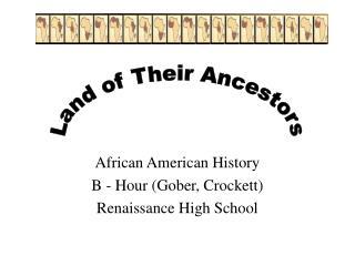 African American History B - Hour (Gober, Crockett) Renaissance High School