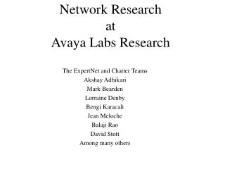 Network Research at Avaya Labs Research