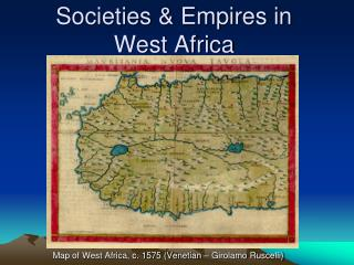 Societies & Empires in  West Africa