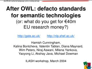 After OWL: defacto standards for semantic technologies (or: what do you get for €40m