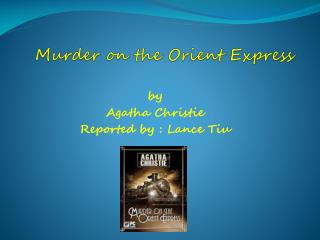 an analysis of the murder on the orient express by agatha christie 'murder on the orient express' is inessential but with the hopes that the agatha christie adaptation can be a big movie for adults that murder on the orient express is a throwback to the kind of filmmaking defined by sydney lumet's 1974 murder on the.