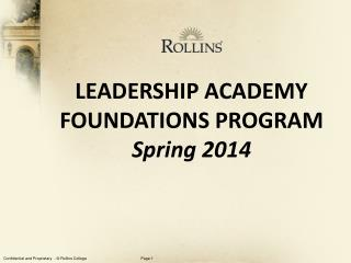 LEADERSHIP ACADEMY  FOUNDATIONS  PROGRAM Spring 2014