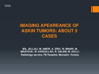 IMAGING APEAREANCE OF ASKIN TUMORS: ABOUT 5 CASES