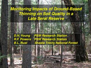 Monitoring Impacts of Ground-Based Thinning on Soil Quality in a  Late Seral Reserve
