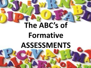 The ABC's of Formative  ASSESSMENTS